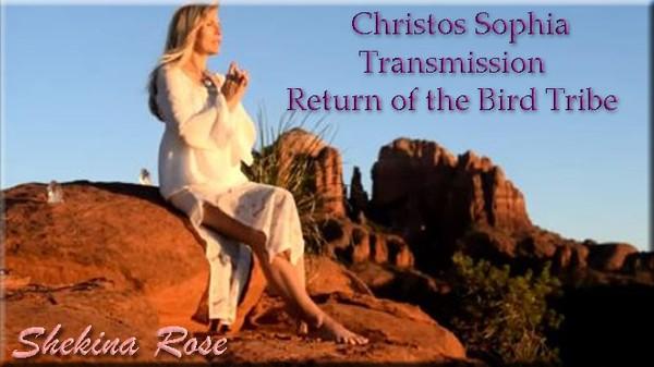 Christos Sophia Transmission  Return of the Bird Tribe Transmission