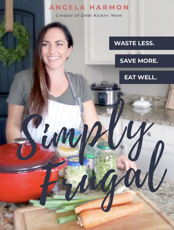 The Simply Frugal Cookbook | Waste Less, Save More, Eat Well