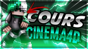 COURS DE GFX PARTIE CINEMA4D