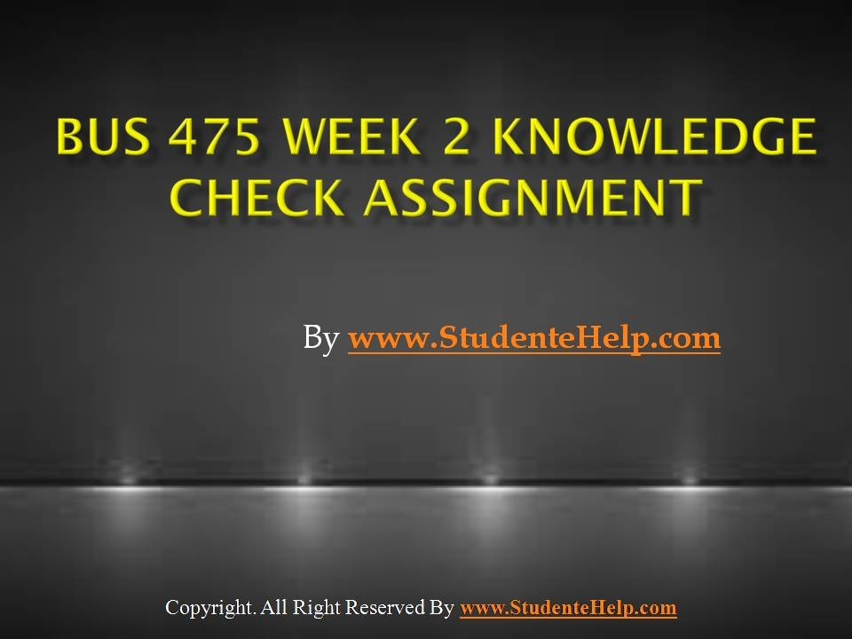 bus 475 week 2 knowledge check Bus 475 week 1 knowledge check  $1800  buy now  1 reaching a valid decision is based on the evaluation of arguments if we know that a valid argument has true premises, then a decision based on the argument_____ a must be sound b might be sound c is strong d might have a false conclusion 2.