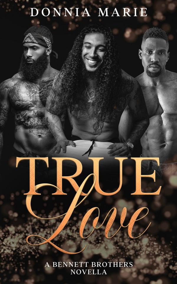 True Love: A Bennett Brothers Novella Ebook
