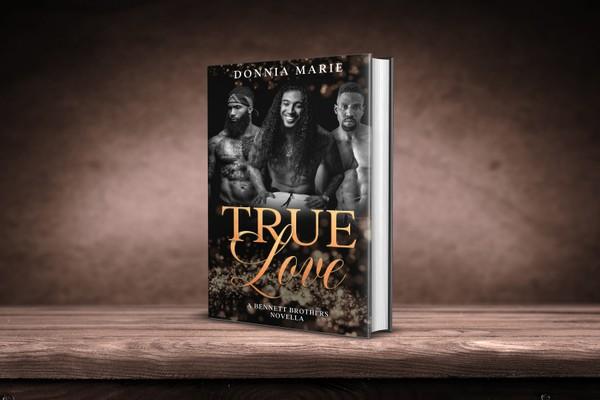 True Love: A Bennett Brothers Novella Signed Paperback