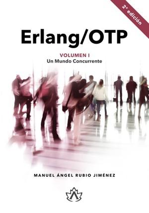 [PDF] Erlang/OTP Volumen I: Un Mundo Concurrente (2ª Edición)