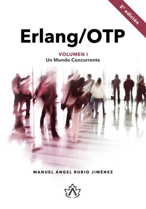 [EPUB] Erlang/OTP Volumen I: Un Mundo Concurrente (2ª Edición)