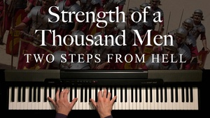 Strength of a Thousand Men Piano Sheet Music (Two Steps From Hell)