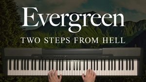 Evergreen Piano Sheet Music (Two Steps From Hell)