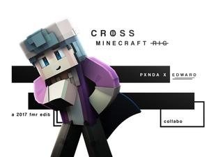 Crøss Minecraft Rig // edwqrd x pxnda