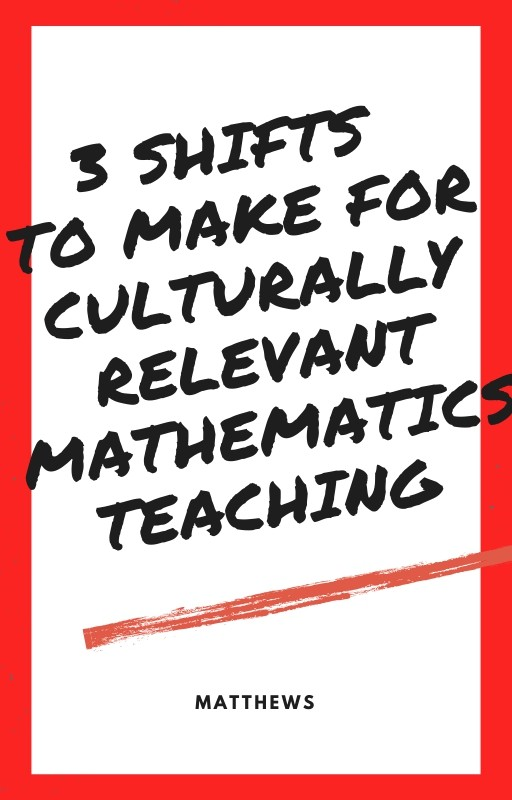 Preparing for Culturally Relevant Mathematics Teaching: 3 Essentials