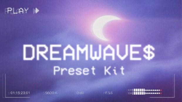 ★Dreสϻ ᗯสve$ ★ Preset Kit