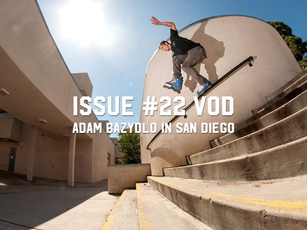 Issue #22 VOD: Adam Bazydlo in San Diego