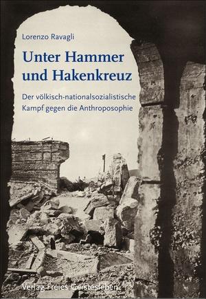 Unter Hammer und Hakenkreuz. Der völkisch-nationalsozialistische Kampf gegen die Anthroposophie