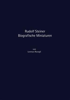 Rudolf Steiner - Biografische Miniaturen