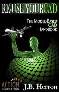 Re-Use Your CAD: The Model-Based CAD Handbook - Edition 1 - KINDLE (mobi) Version