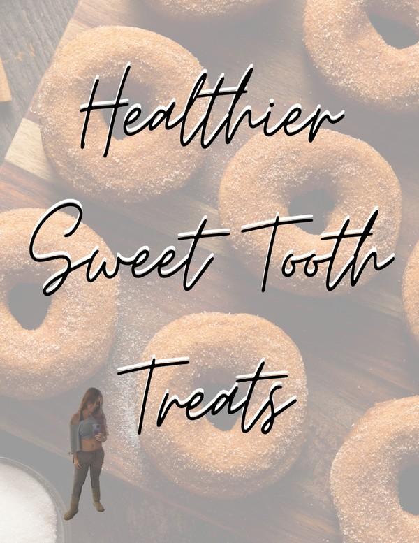 Healthier Sweet Tooth Treats