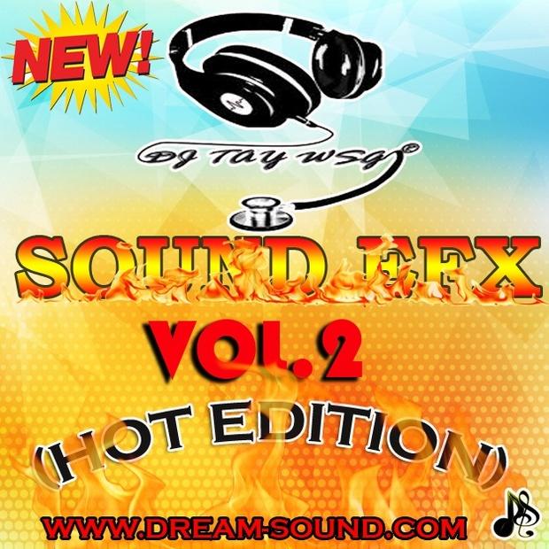 DJ TAY WSG - SOUND EFX VOL. 2 (HOT EDITION) 2018