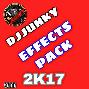 DJJUNKY EFFECTS PACK 2K17
