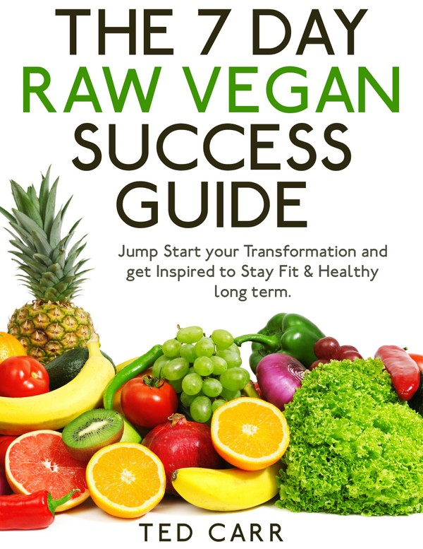The 7 Day Raw Vegan Success Guide
