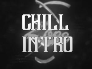 Chill Intro
