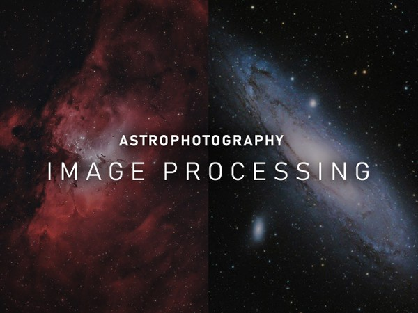 Astrophotography Image Processing Guide