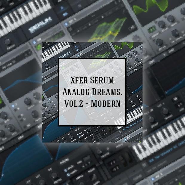 Xfer Serum - Analog Dreams  Vol 2 - Modern