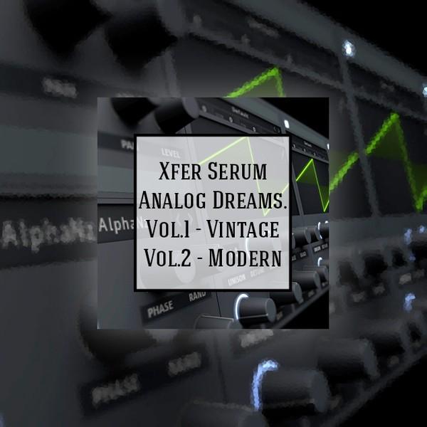 Xfer Serum - Analog Dreams. Vol.1 - Vintage + Vol.2 Modern (SALE)