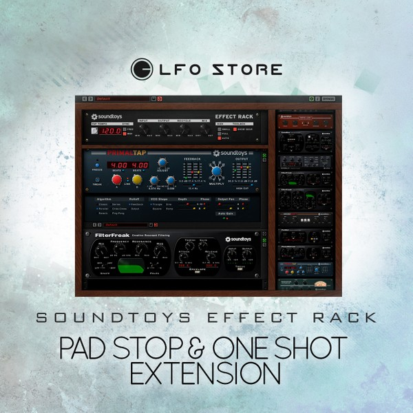 SoundToys Effect Rack - Pad Stop & One-Shot Extension by Anton Anru