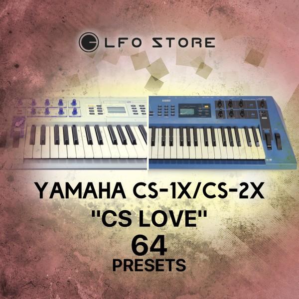 """Yamaha CS-1X/CS-2X - """"CS Love"""" Soundset 64 Presets"""