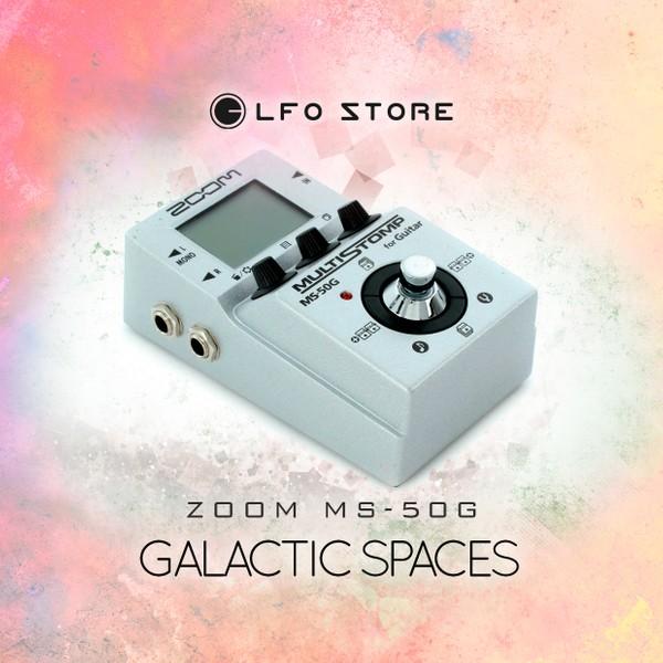 """ZOOM MS-50G - """"Galactic Spaces"""" 50 custom presets"""