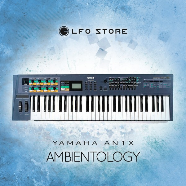 "Yamaha AN1x ""Ambientology"" 128 presets"