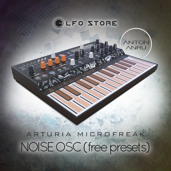 Arturia Microfreak - Noise Osc free presets by Anton Anru