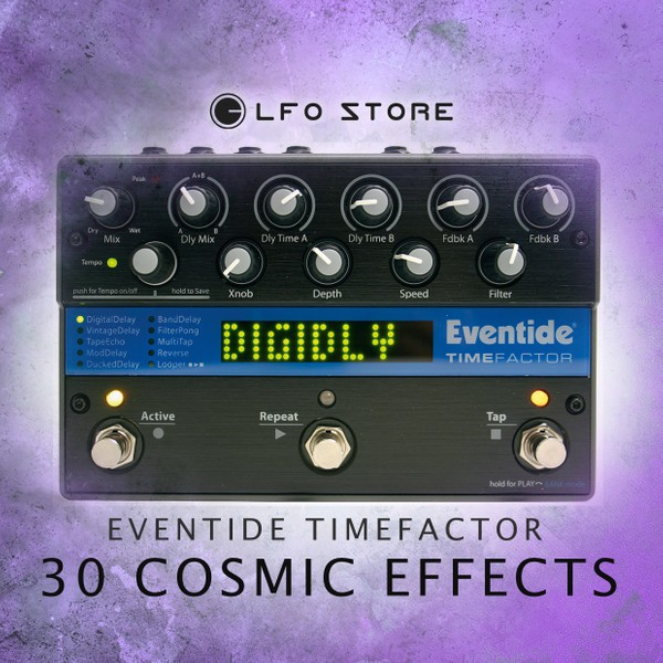 Eventide Timefactor/H9Max - 30 Cosmic Effects