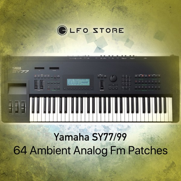 Yamaha SY77/99 - 64 Ambient Analog Fm Patches