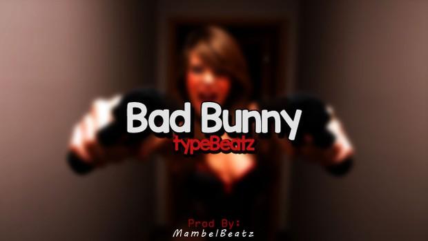 Bad Bunny x Type Beatz [Prod. By Mambel]
