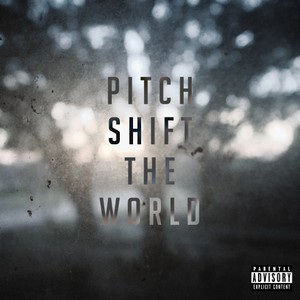 Pitch Shift The World: Vol. 1