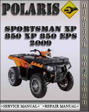 Polaris 2009 Sportsman XP850 XP 850 XP 850 EPS Service Repair manual