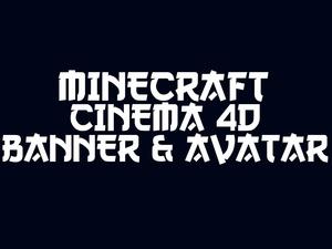 Cinema 4D Youtube Minecraft Banner & Avatar