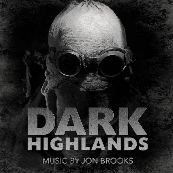 DARK HIGHLANDS (Original Motion Picture Soundtrack) Jon Brooks (MP3 Album)