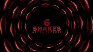 6 SHAKES [After Effects]