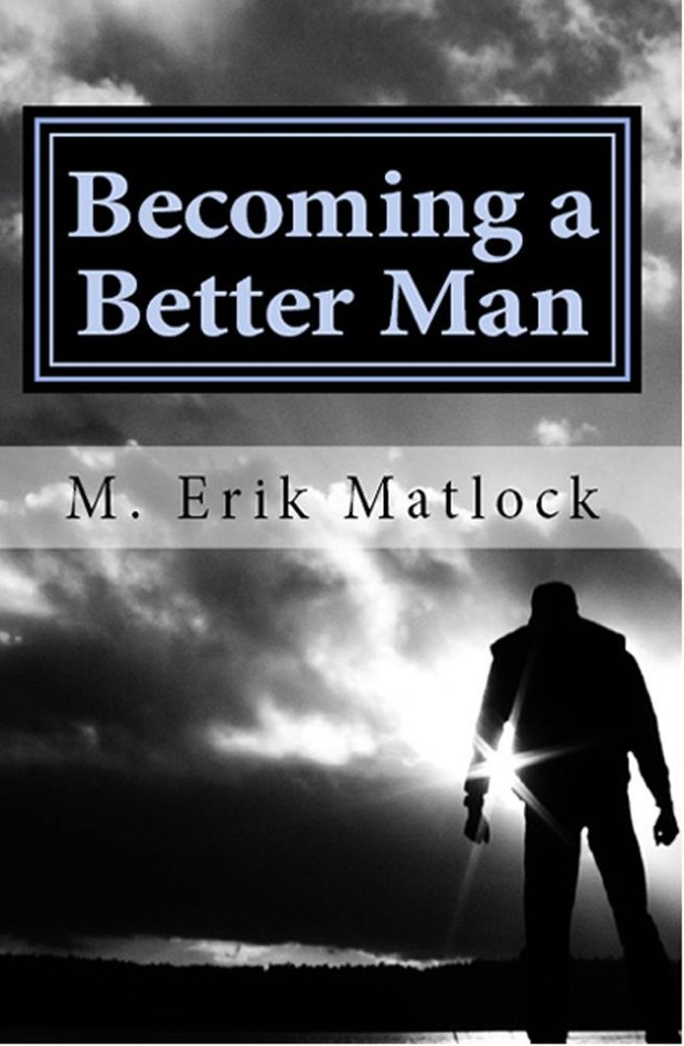 Becoming a Better Man. Surviving Marriage, Family and Faith.