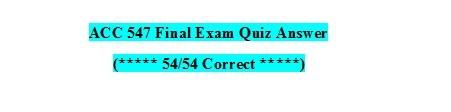ACC 547 Final Exam