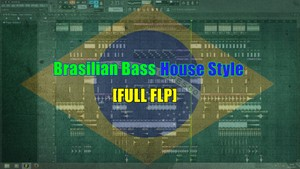 Brasilian Bass House Style FLP