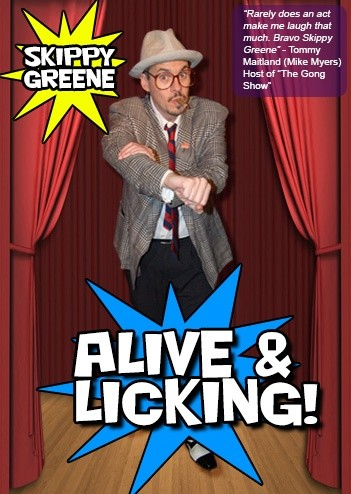 Skippy Greene: Alive & Licking! (2011)