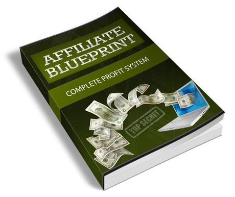 Affiliate Marketing Blueprint - The Complete Profit System
