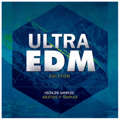 HighLife Ultra EDM Ableton Template