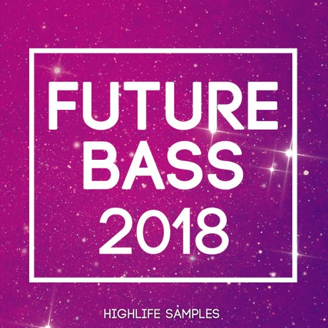 HighLife Samples Future Bass 2018