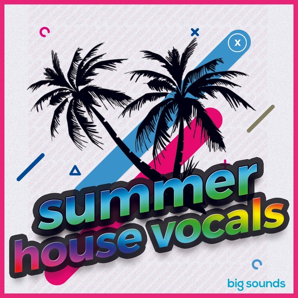 Big Sounds Summer House Vocals