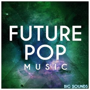 Big Sounds Future Pop Music