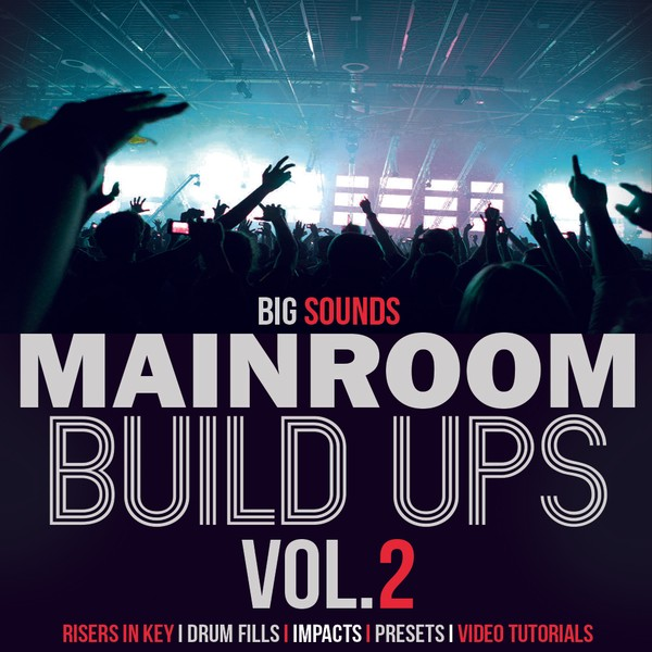 Big Sounds Mainroom Build Ups Vol.2