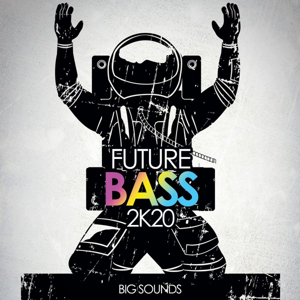 Big Sounds Future Bass 2K20
