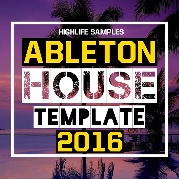 HighLife Samples Ableton House Template 2016